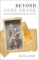 Beyond Anne Frank: Hidden Children and Postwar Families in Holland