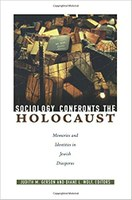 Sociology Confronts the Holocaust: Identities and Memories in Jewish Diasporas