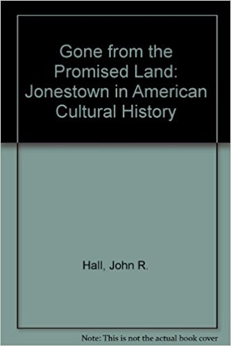 Gone from the Promised Land: Jonestown in American Cultural History