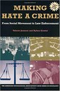 Making Hate a Crime: From Social Movement to Law Enforcement