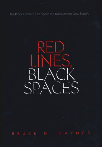 Red Lines, Black Spaces: The Politics of Race and Space in a Black Middle-Class Suburb