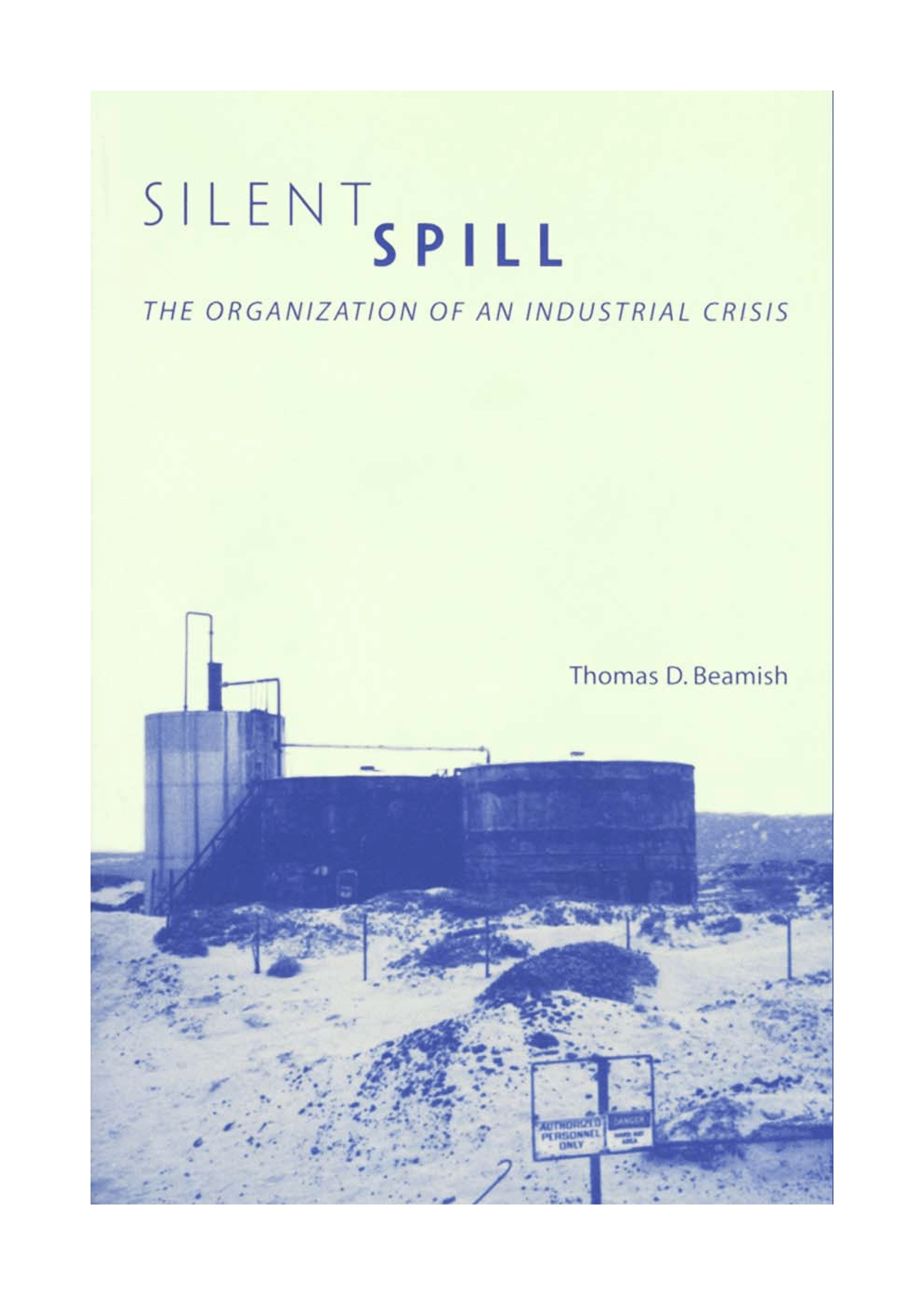 Silent Spill: The Organization of an Industrial Crisis