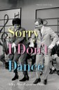 Sorry I Don't Dance - Why Men Refuse to Move